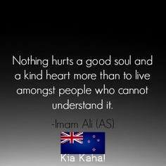 Nothing hurts a good soul and a kind heart more than to live amongst people who cannot understand it